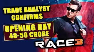 RACE 3 OPENING DAY Collection 48-50 CRORES | Trade Analyst Rohit Jaiswal Confirms