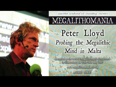 Peter Lloyd: Probing the Megalithic Mind in Malta  [AUDIO]  Megalithomania 2007