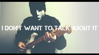 i don t want to talk about it danny whitten rod stewart david clapp guitar cover