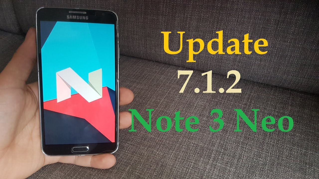 Note 3 Neo Android 7 1 2 Nougat Update installation
