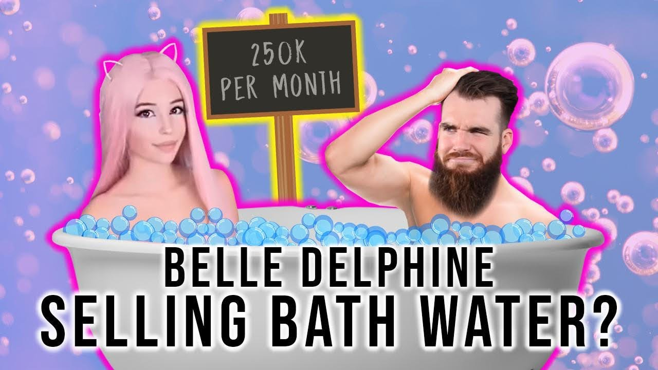 Who is Belle Delphine and how much was she selling her bathwater for?