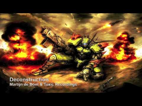 Martijn de Bont & Toxic Recordings - Deconstruction (Intense Rock Action Hybrid)
