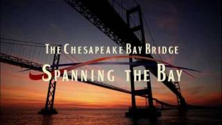 Trailer: Chesapeake Bay Bridge: Spanning The Bay
