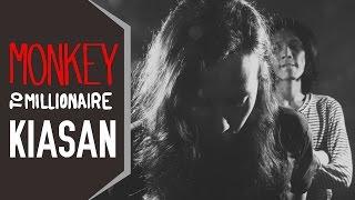 Monkey to Millionaire - Kiasan ( Lirik )