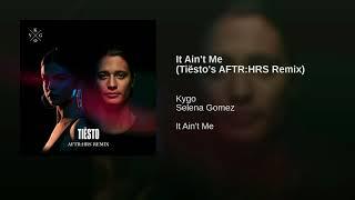 Kygo ft. Selena Gomez - It Ain't Me (Tiësto's AFTRHRS Remix) (Original Soundtrack)