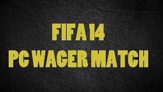 FIFA 14 WAGER MATCH PC