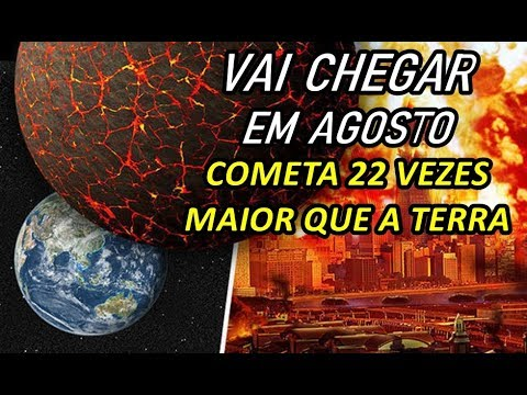 """VAI CHEGAR EM AGOSTO COMETA """"22 VEZES"""" MAIOR QUE A TERRA / 15/08/2018"""