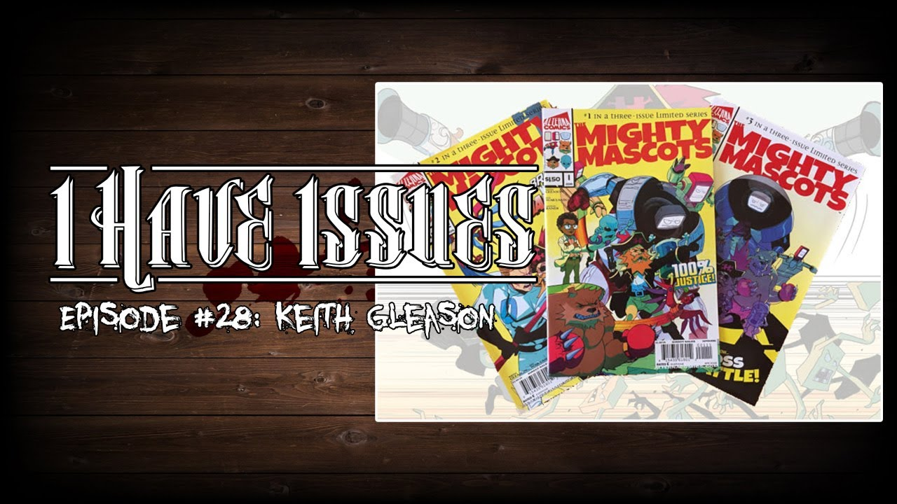 I HAVE ISSUES│Episode #28│Keith Gleason