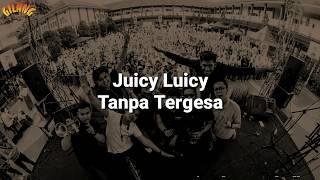 Juicy Luicy - Tanpa Tergesa (Lirik)