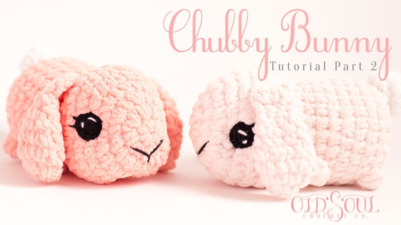 Chubby Bunny Tutorial! | Beginner Amigurumi Part 2