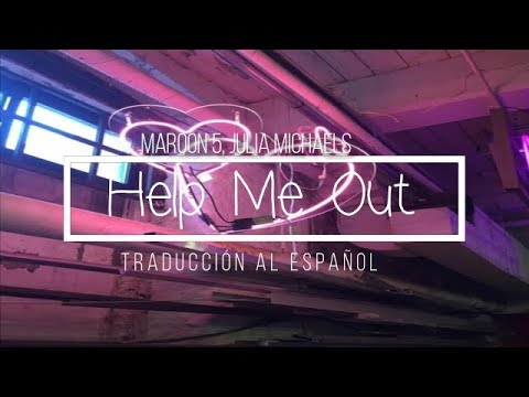 ♡ Maroon 5, Julia Michaels || Help Me Out || Español + Lyrics ♡