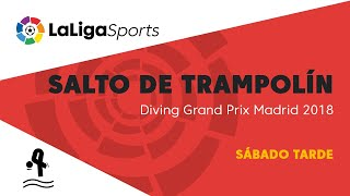 📺 Diving Grand Prix Madrid 2018 - Sábado tarde