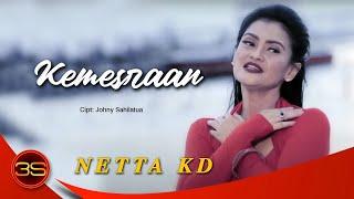 Netta KD - Kemesraan [Official Music Video]