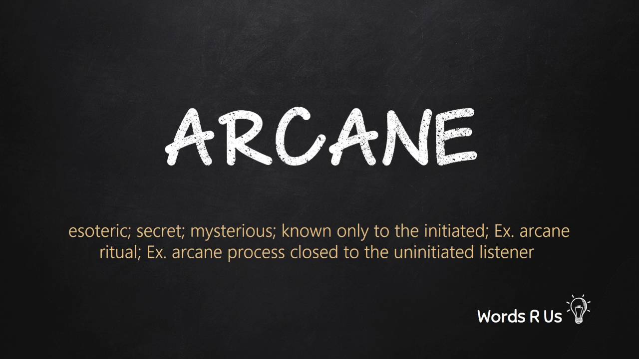 How to Pronounce ARCANE in American English