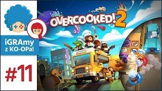 Overcooked 2 PL #11 z KO-OPa! | Honk-honk, skurczybuły!