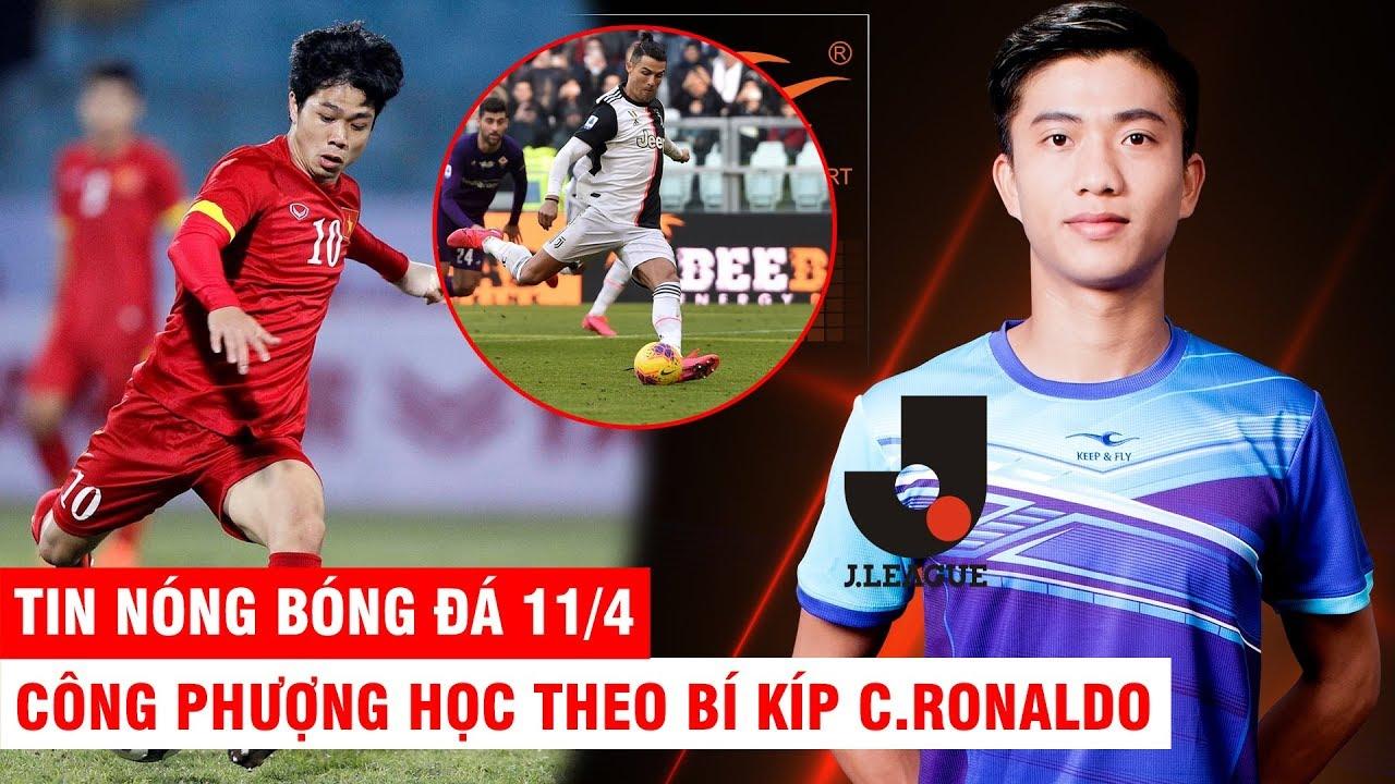 TIN NÓNG BÓNG ĐÁ 11/4 |C.Phượng học theo bí kíp CR7 – Phan Văn Đức ngỏ ý tới J League thi đấu