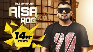 Aisa Rog | Laji Surapuria ft. JS Randhawa | Shagur |  Punjabi Song 2018 | The Reel Records