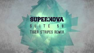 "Supernova ""Suite 58"" (Tiger Stripes Remix) - Video Teaser"