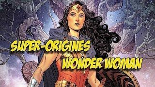 Super-Origines | Wonder Woman