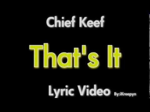 Chief Keef - That's It [ Lyric Video ]
