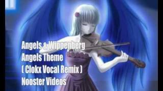 Angels & Wippenberg - Angels Theme ( Air For The G-String ) [ Clokx Vocal Remix ] HQ