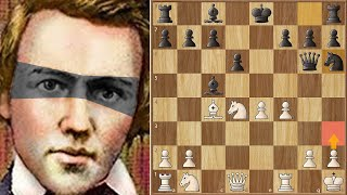 I See Everything || Morphy (BLINDFOLD) vs Kipping || 1858.