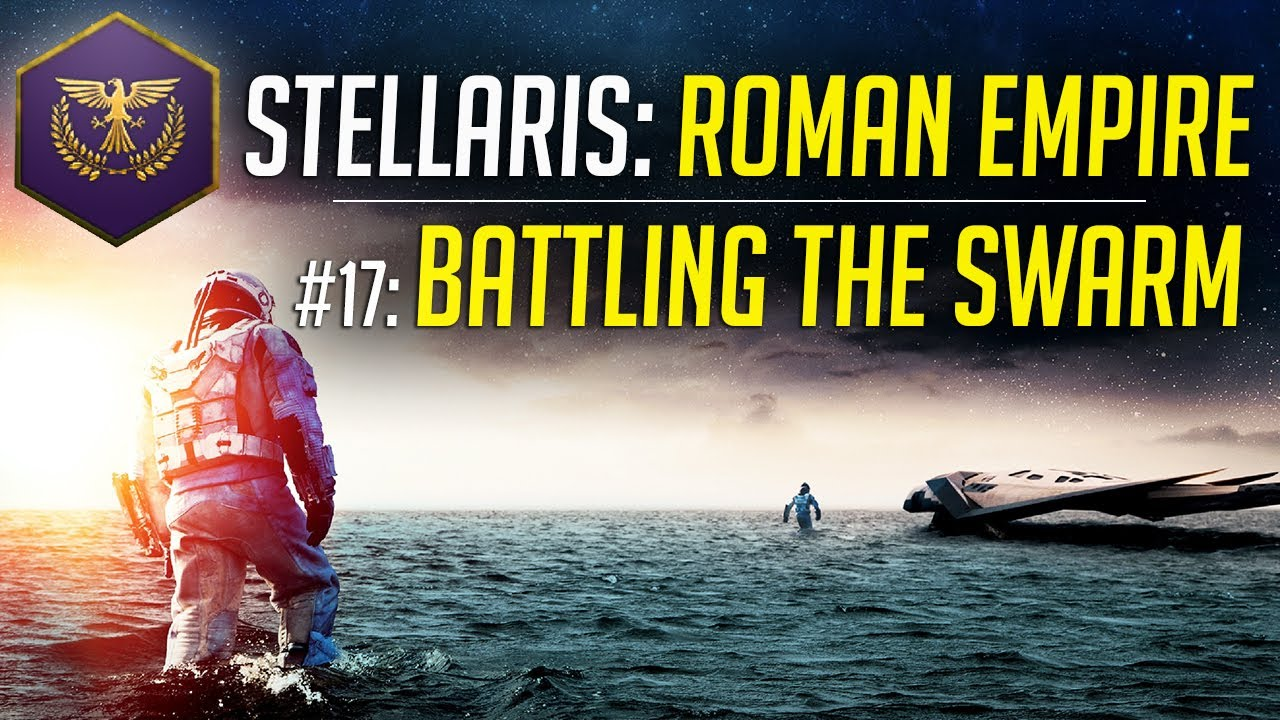 Battling the Swarm! – Let's Play Stellaris ROMAN EMPIRE – Ep.17 – Modded Gameplay