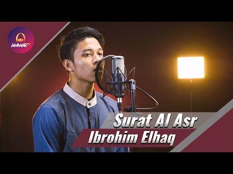 Ibrohim Elhaq - Surat Al Asr