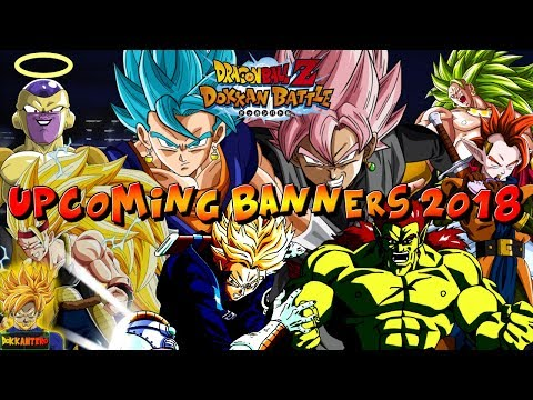 UPCOMING BANNERS on Global! (2018 Update) | Dragon Ball Z Dokkan Battle