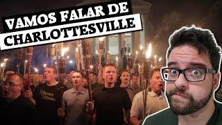 Charlottesville: Tochas, Terroristas e Trump