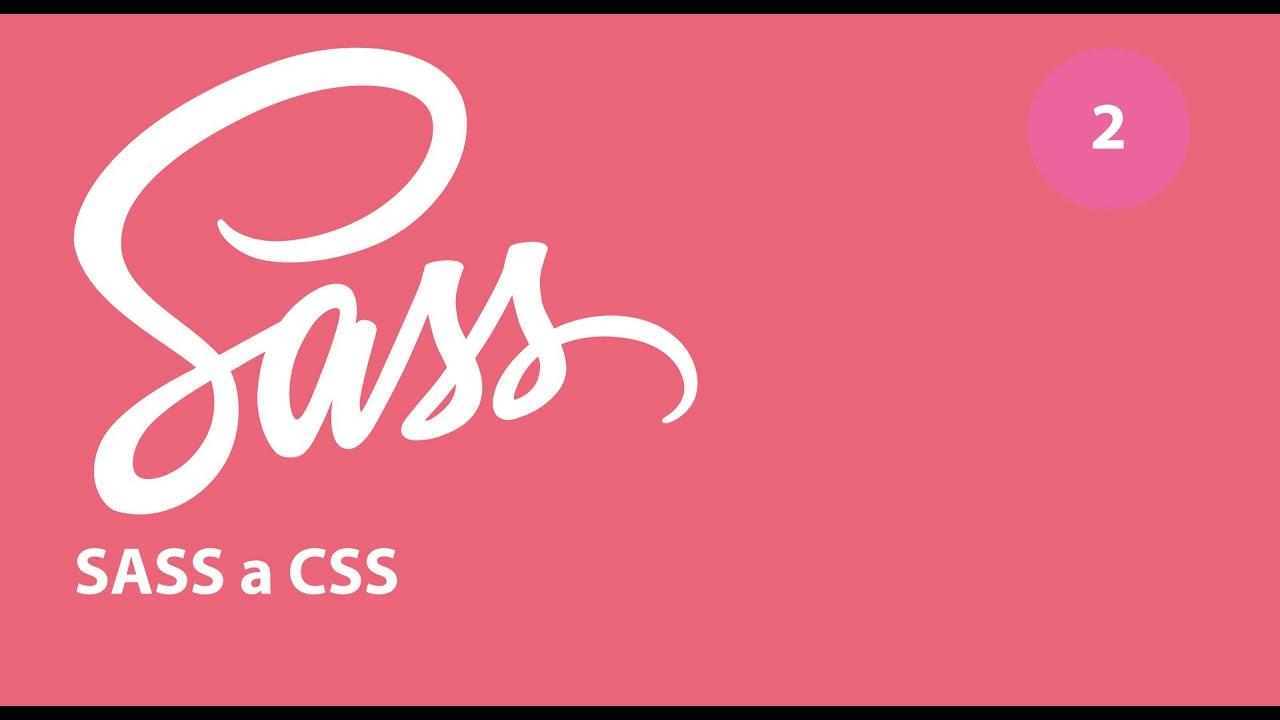 Tutorial Sass 2 - Sass a CSS - YouTube