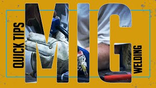 Tips from the Ground Up | MIG Welding | Part 1