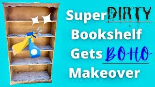 SUPER DIRTY Bookshelf Makeover   Furniture Flip   Boho Trash To Treasure