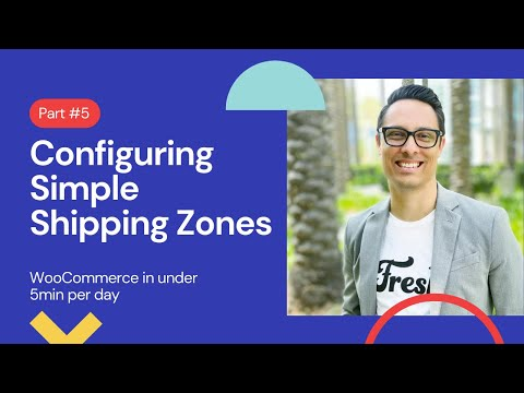 Setting up WooCommerce in under 5min a day: Configuring Simple Shipping Zones