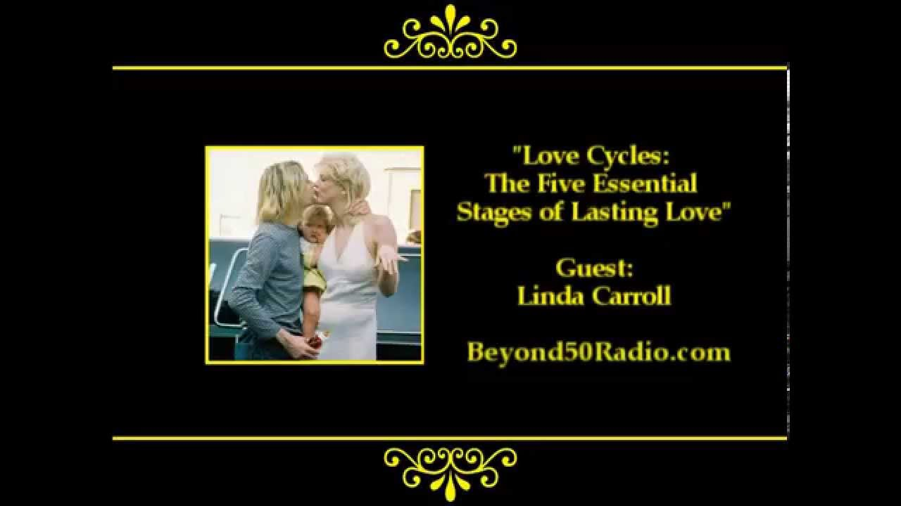 Love Cycles The Five Essential Stages Of Lasting Love Youtube