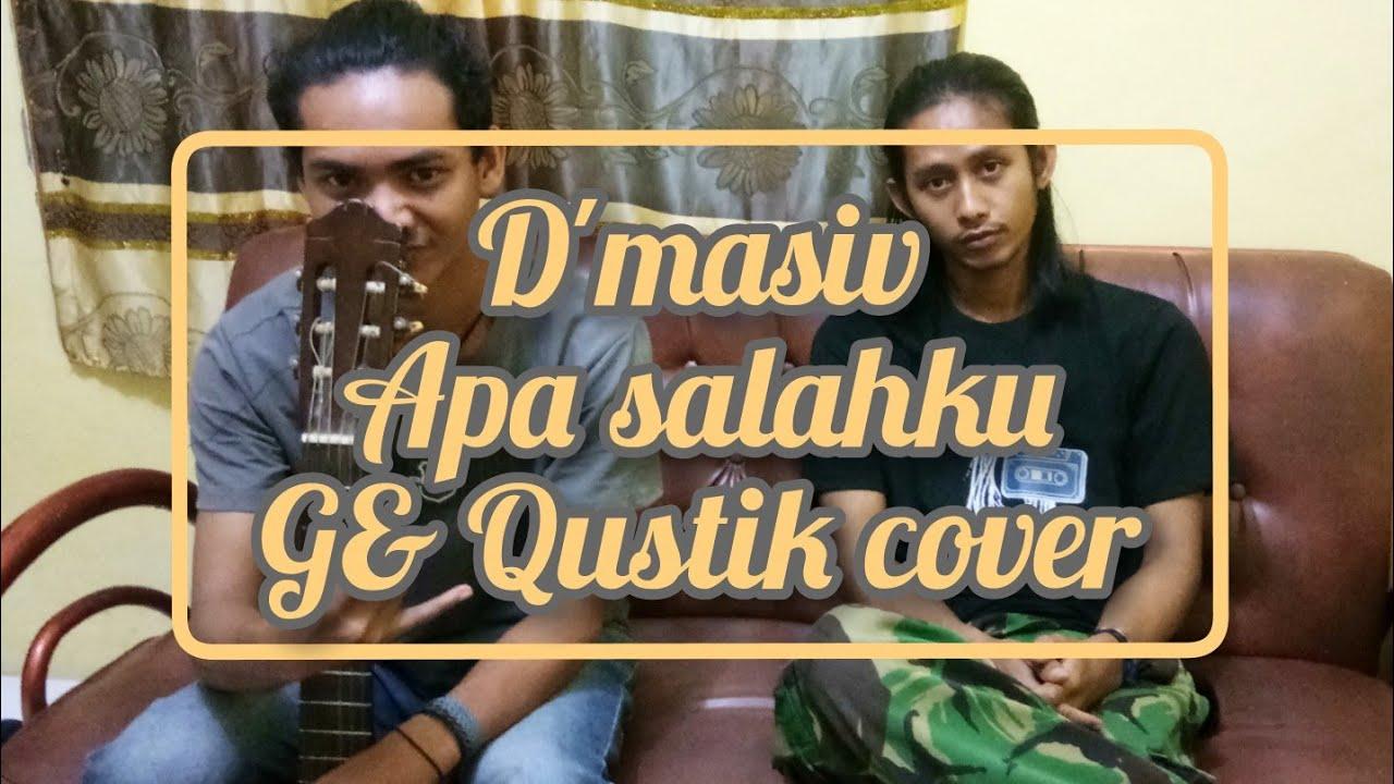 D'MASIV-APA SALAHKU (G& QUSTIK COVER) - YouTube
