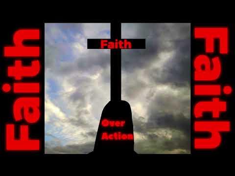 Faith over action