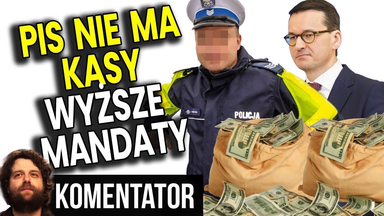 PIS Nie Ma Pieniędzy, więc BĘDĄ WYŻSZE MANDATY - Nawet 2000 zł - Analiza Komentator Polityka Budżet