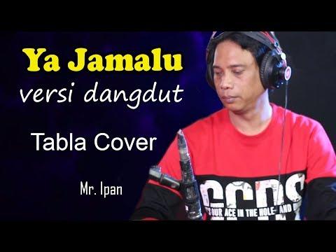 Download  Ya Jamalu versi Dangdut Tabla Mas Ipan Gratis, download lagu terbaru