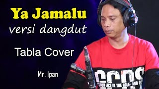 Download Ya Jamalu versi Dangdut Tabla Mas Ipan