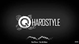 Hard Driver - Take Me Higher