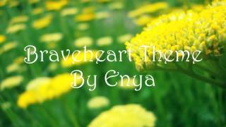 Braveheart Theme -By Enya
