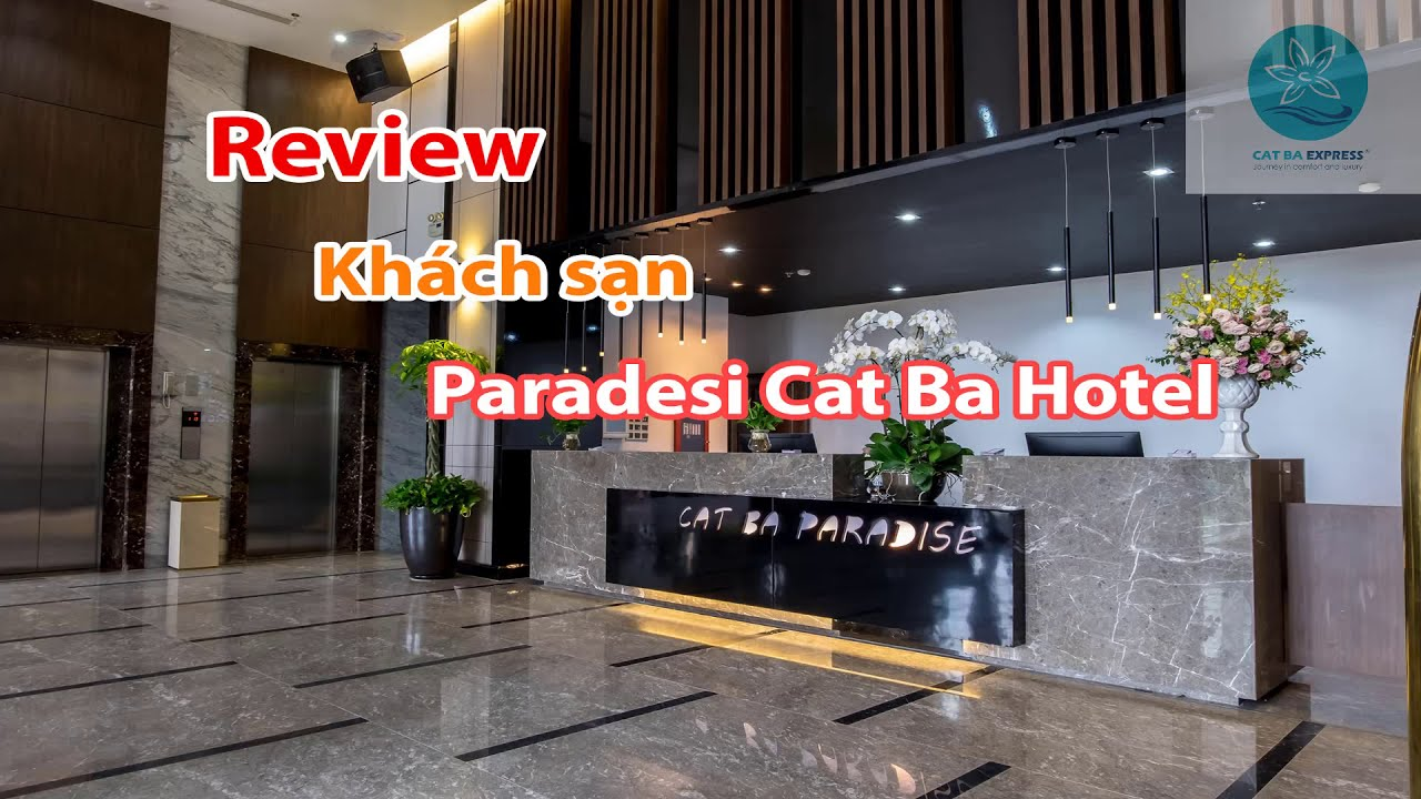 Review khách sạn Paradise Cát Bà | Khách sạn 3 sao mới nhất Cát Bà