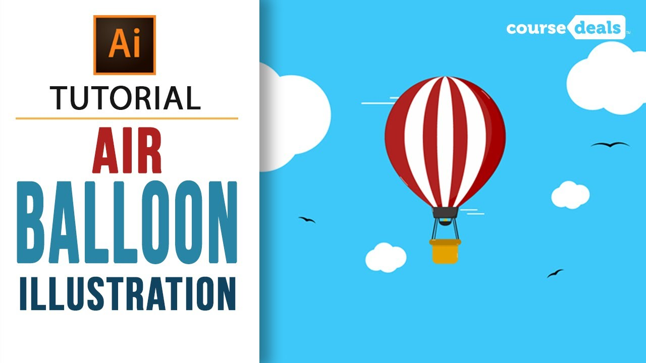 How To Create A Hot Air Balloon Illustration Adobe Illustrator Tutorials Course Deals Youtube
