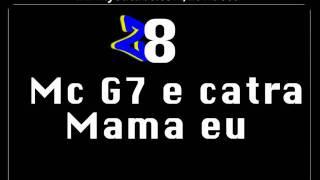 Baixar Mc G7 - Mr Catra Mama Eu { 2012 }