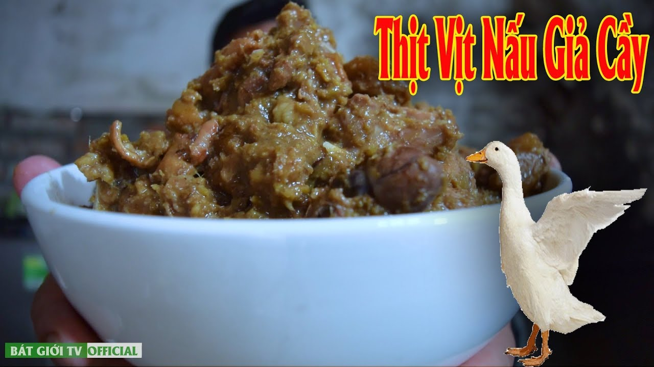 VỊT NẤU GIẢ CẦY  – Fake duck cooked with civet | Bát Giới Tv Official