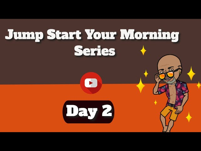 Happy Morning Jump Start Your Morning Series Day 2