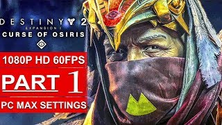 DESTINY 2 Curse Of Osiris Gameplay Walkthrough Part 1 CAMPAIGN STORY [1080p HD 60FPS] No Commentary