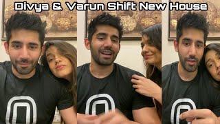 Divya Agarwal And Varun Sood Shift In New House