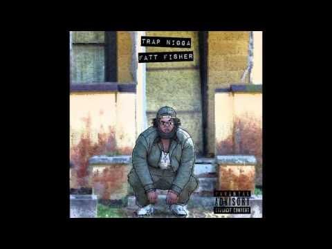 """Fatt Fisher """"Trap Nigga"""" (Audio)"""